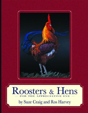 Roosters and Hens for the Appreciative Eye